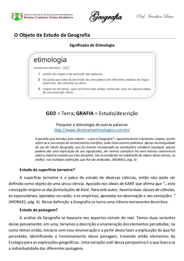 Geografia Prof. Ivanilson Lima O Objeto de Estudo da Geografia Significado de Etimologia GEO = Terra; GRAFIA = Estudo/desc...