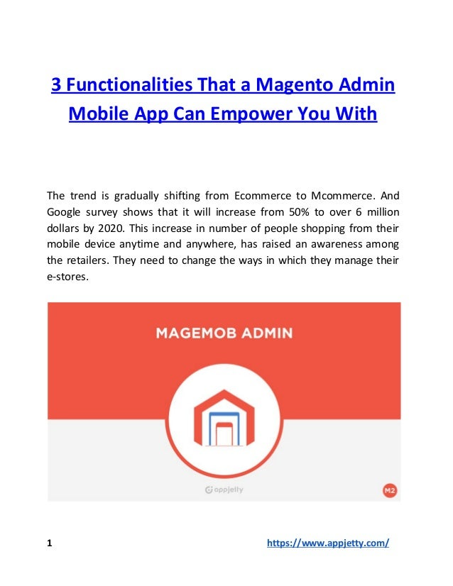 3 Functionalities That a Magento Admin Mobile App Can Empower You With The trend is gradually shifting from Ecommerce to M...