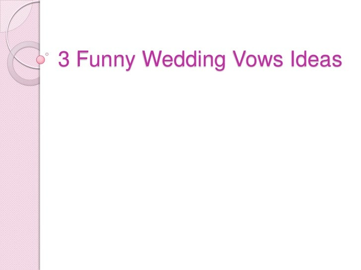 3 Funny Wedding Vows Ideas