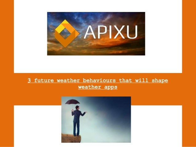 3 future weather behaviours that will shape weather apps
