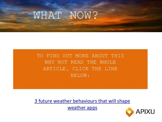 TO FIND OUT MORE ABOUT THIS WHY NOT READ THE WHOLE ARTICLE, CLICK THE LINK BELOW: WHAT NOW? 3 future weather behaviours th...