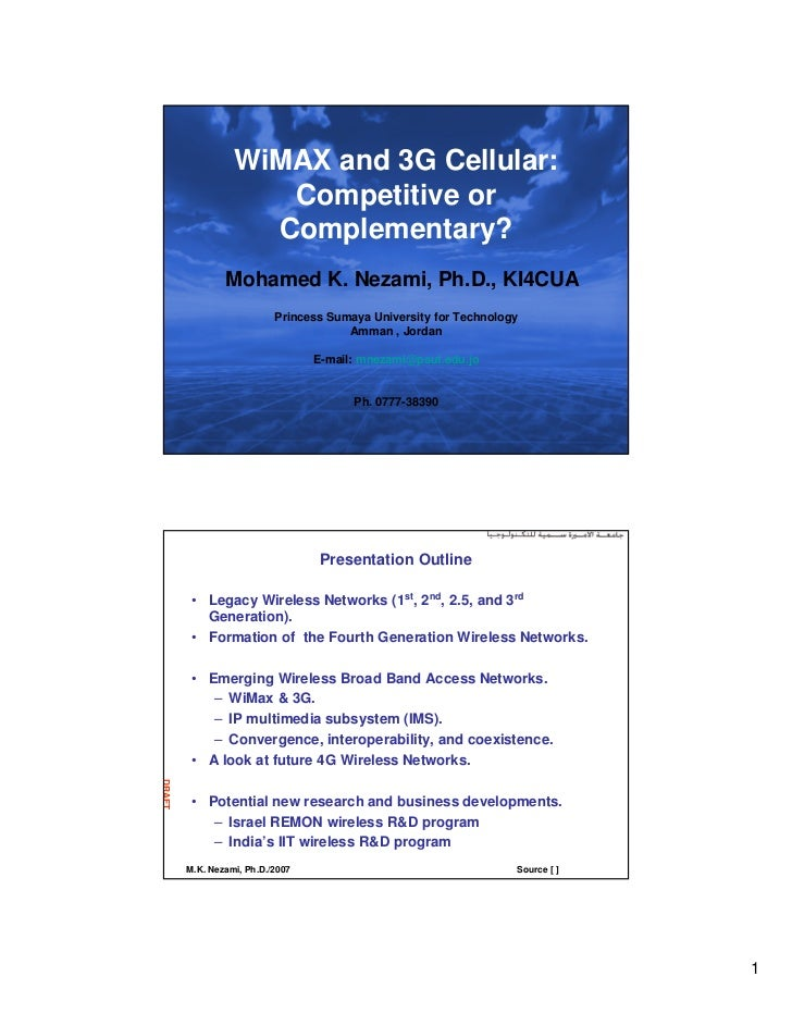 WiMAX and 3G Cellular:                     Competitive or                    Complementary?                Mohamed K. Neza...