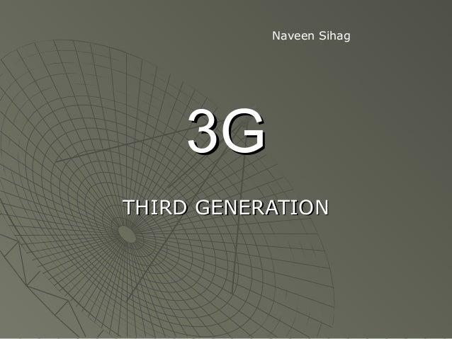 Naveen Sihag    3GTHIRD GENERATION