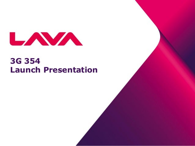 3G 354 Launch Presentation