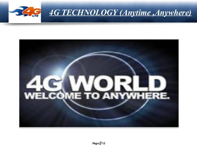 LOGO  4G TECHNOLOGY (Anytime ,Anywhere)  Page  13