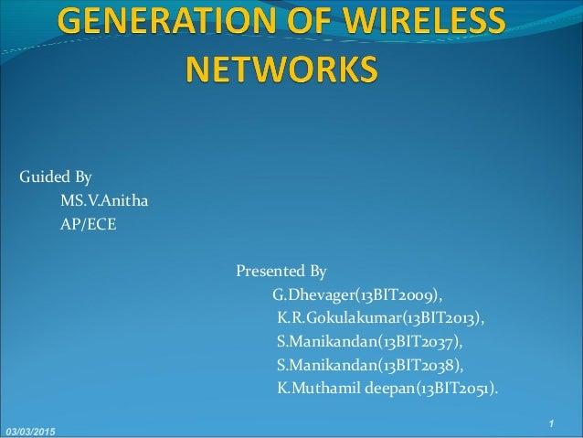 Guided By MS.V.Anitha AP/ECE Presented By G.Dhevager(13BIT2009), K.R.Gokulakumar(13BIT2013), S.Manikandan(13BIT2037), S.Ma...