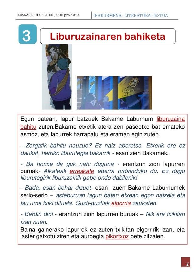 EUSKARA LH 4 EGITEN JAKIN proiektua IRAKURMENA. LITERATURA TESTUA 1 Egun batean, lapur batzuek Bakarne Laburnum liburuzain...