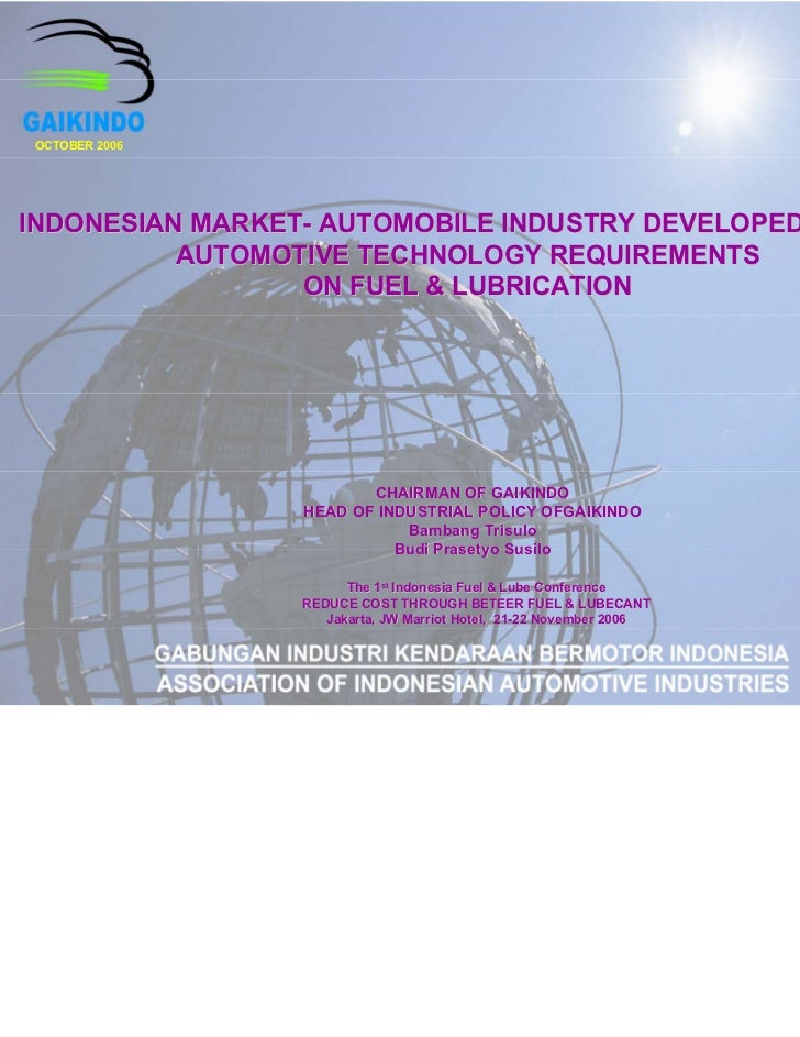 OCTOBER 2006INDONESIAN MARKET- AUTOMOBILE INDUSTRY DEVELOPED STATUS          AUTOMOTIVE TECHNOLOGY REQUIREMENTS           ...