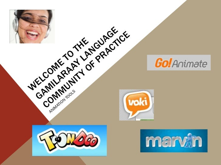 WELCOME TO THE GAMILARAAY LANGUAGE COMMUNITY OF PRACTICE ANIMATION TOOLS