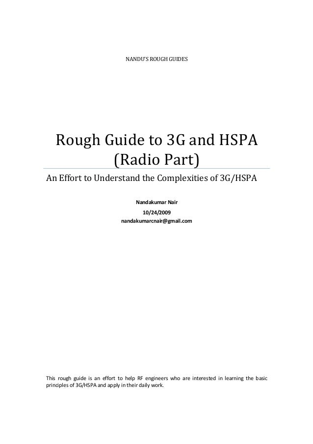 NANDU'S ROUGH GUIDES Rough Guide to 3G and HSPA (Radio Part) An Effort to Understand the Complexities of 3G/HSPA Nandakuma...