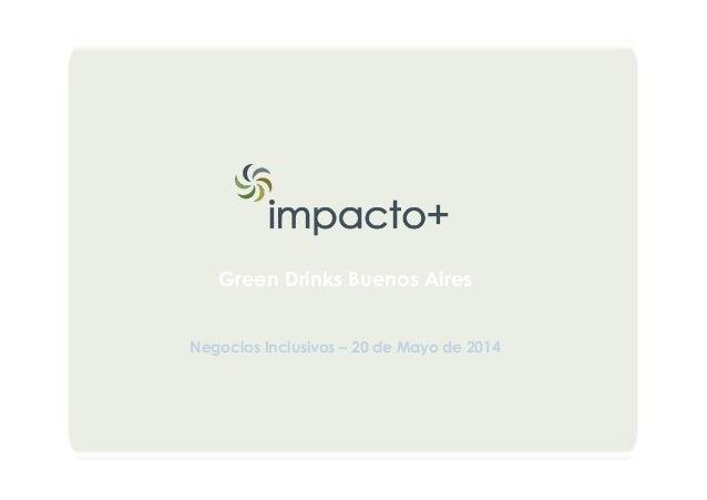 Green Drinks Buenos Aires Negocios Inclusivos – 20 de Mayo de 2014