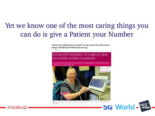 10#5GWorld Yet we know one of the most caring things you can do is give a Patient your Number