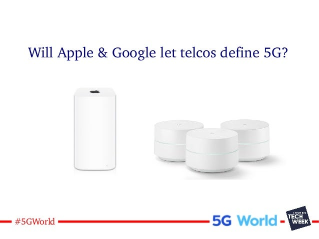 20#5GWorld Will Apple & Google let telcos define 5G?