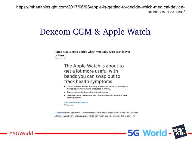 26#5GWorld Dexcom CGM & Apple Watch https://mhealthinsight.com/2017/06/06/apple-is-getting-to-decide-which-medical-device-...