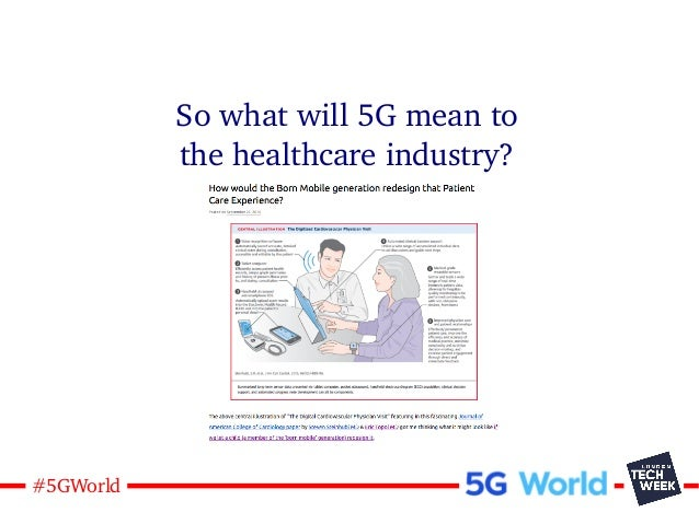 28#5GWorld So what will 5G mean to the healthcare industry?