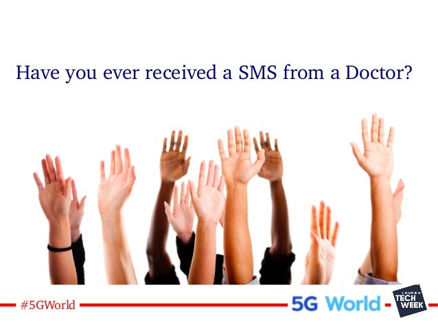 4#5GWorld Have you ever received a SMS from a Doctor?