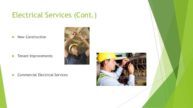 Electrical Services (Cont.)  New Construction  Tenant Improvements  Commercial Electrical Services