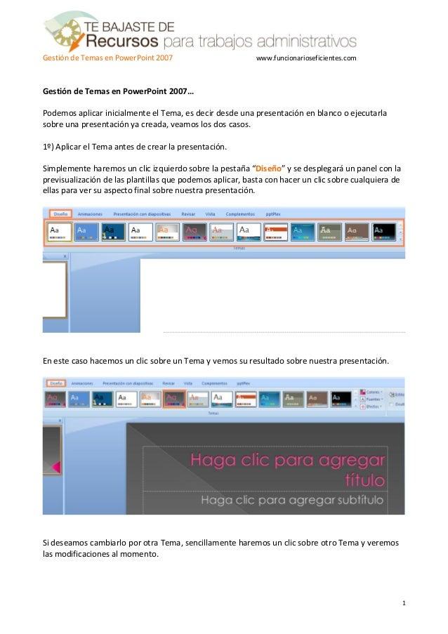 Gestión de Temas en PowerPoint 2007                       www.funcionarioseficientes.comGestión de Temas en PowerPoint 200...