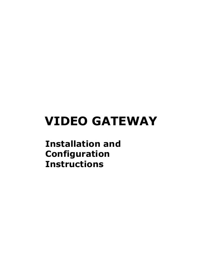 VIDEO GATEWAY Installation and Configuration Instructions
