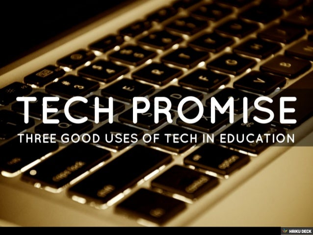 3 Good Uses Of Tech In Ed