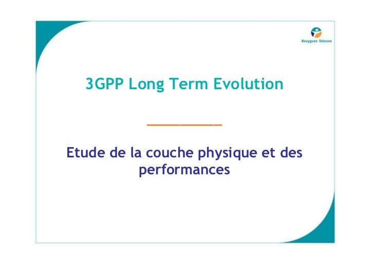 3GPP Long Term Evolution             _________  Etude de la couche physique et des            performances