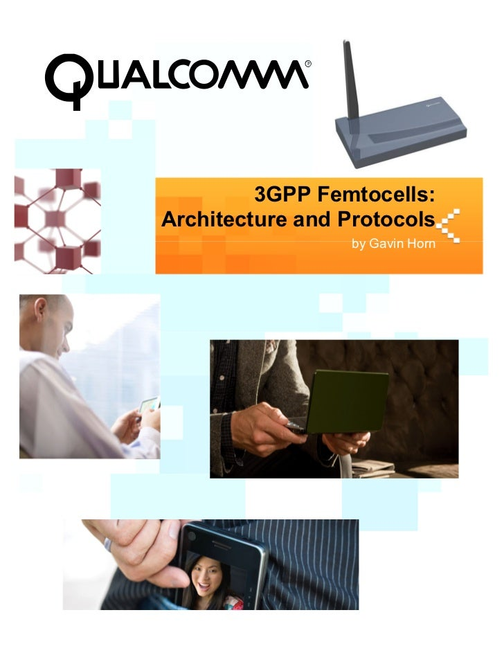 3GPP Femtocells:Architecture and Protocols                  by Gavin Horn