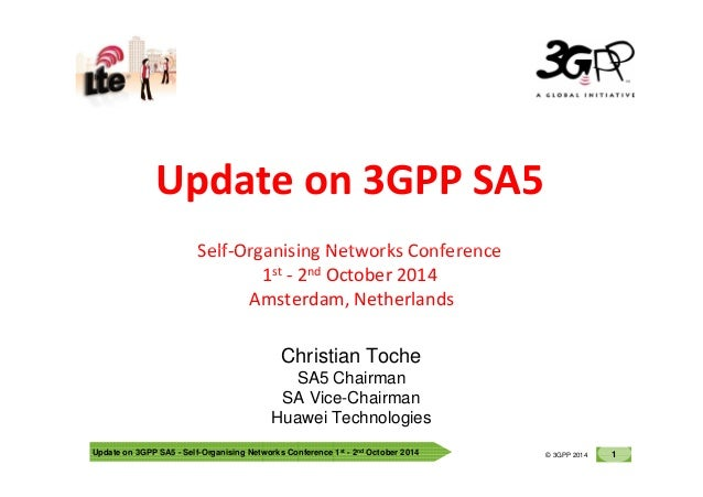 © 3GPP 2012 Update on 3GPP SA5 Self-Organising Networks Conference Update on 3GPP SA5 - Self-Organising Networks Conferenc...