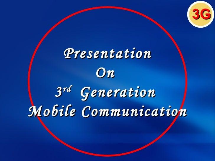 3G    Presentation         On  3 Generation    rdMobile Communication