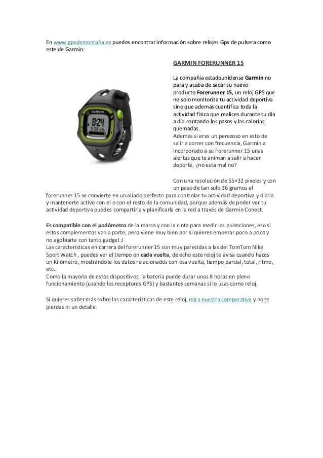 En www.gpsdemontaña.es puedes encontrar información sobre relojes Gps de pulsera como este de Garmin: GARMIN FORERUNNER 15...