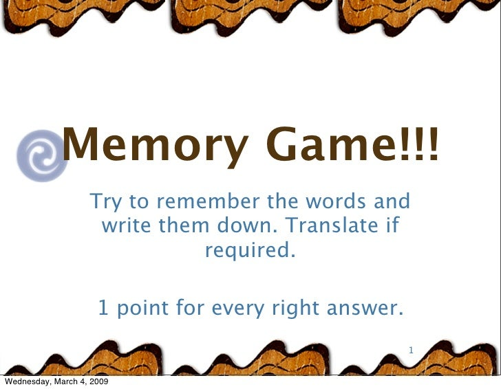 Memory Game!!!                    Try to remember the words and                     write them down. Translate if         ...