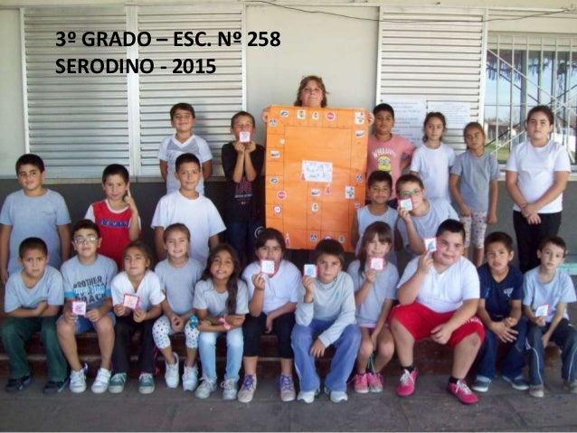 3º GRADO – ESC. Nº 258 SERODINO - 2015
