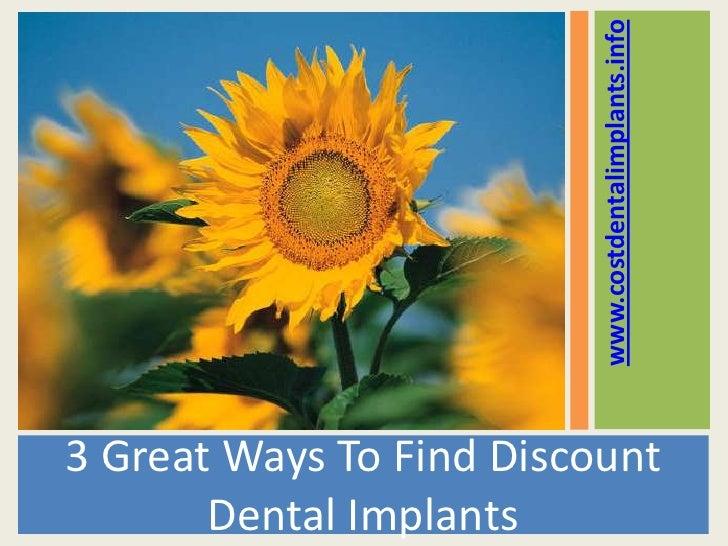 www.costdentalimplants.info3 Great Ways To Find Discount       Dental Implants