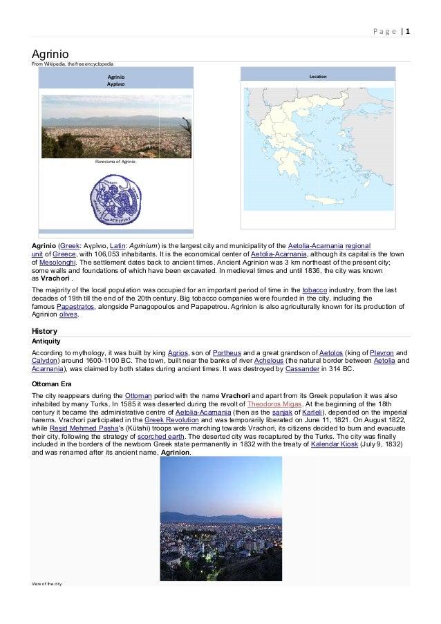 Agrinio From Wikipedia, the free encyclopedia Agrinio Αγρίνιο Panorama of Agrinio. Agrinio (Greek: Αγρίνιο, Latin: Agriniu...