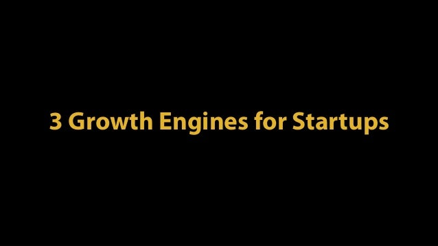 3 Growth Engines for Startups