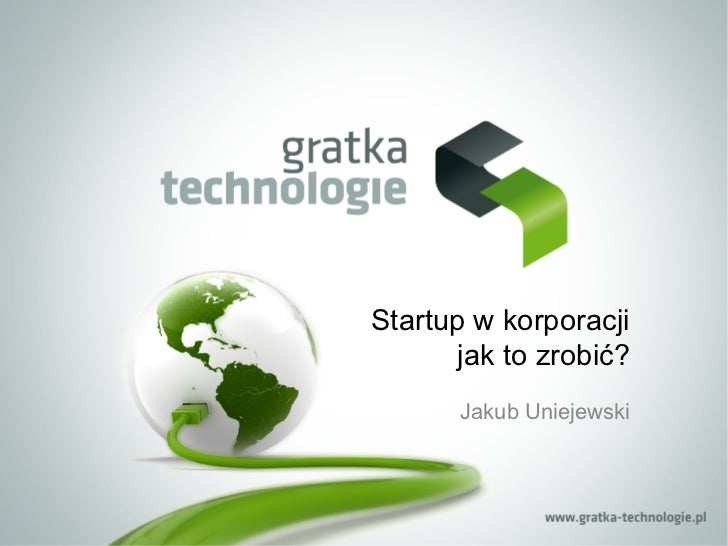 Startup w korporacji       jak to zrobić?       Jakub Uniejewski