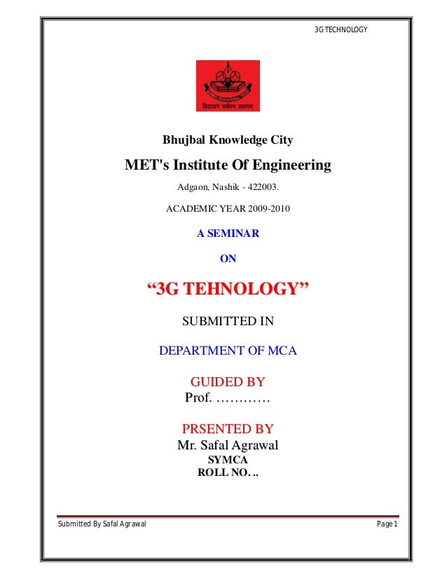 3G TECHNOLOGY Submitted By Safal Agrawal Page 1 Bhujbal Knowledge City MET's Institute Of Engineering Adgaon, Nashik - 422...