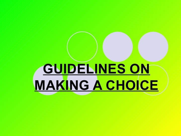 GUIDELINES ON MAKING A CHOICE