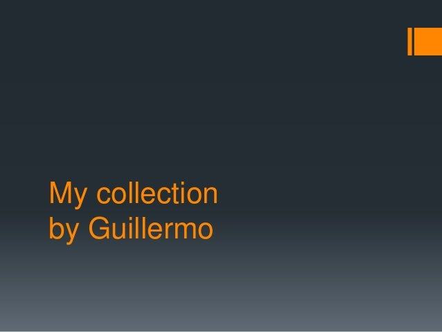 My collectionby Guillermo