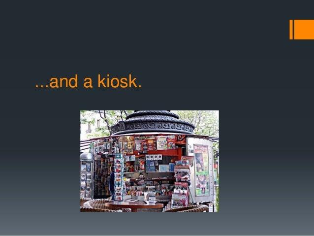 ...and a kiosk.