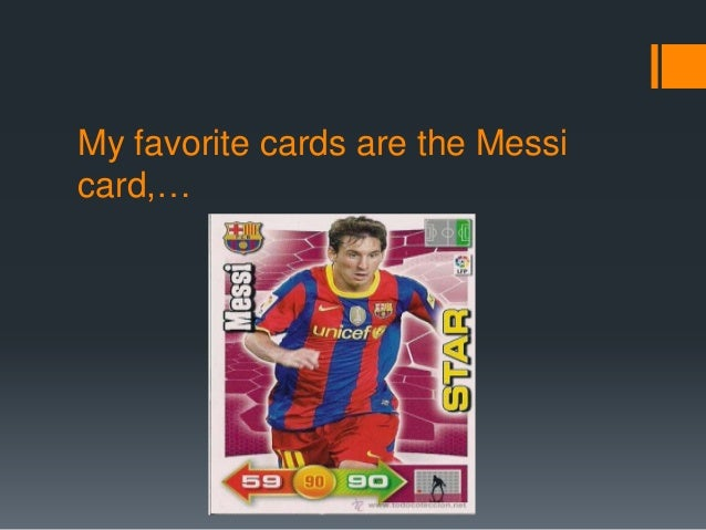 My favorite cards are the Messicard,…