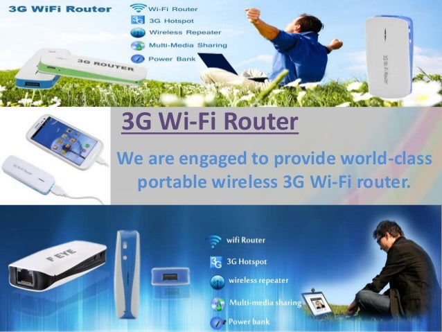 3G Wi-Fi Router We are engaged to provide world-class portable wireless 3G Wi-Fi router.