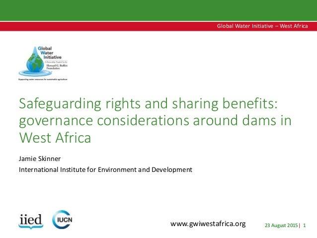 23 August 2015| 1 Global Water Initiative – West Africa Global Water Initiative – West Africa www.gwiwestafrica.org Safegu...