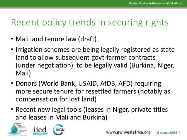 23 August 2015| 7 Global Water Initiative – West Africa www.gwiwestafrica.org Recent policy trends in securing rights • Ma...