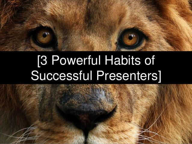 [3 Powerful Habits of Successful Presenters]