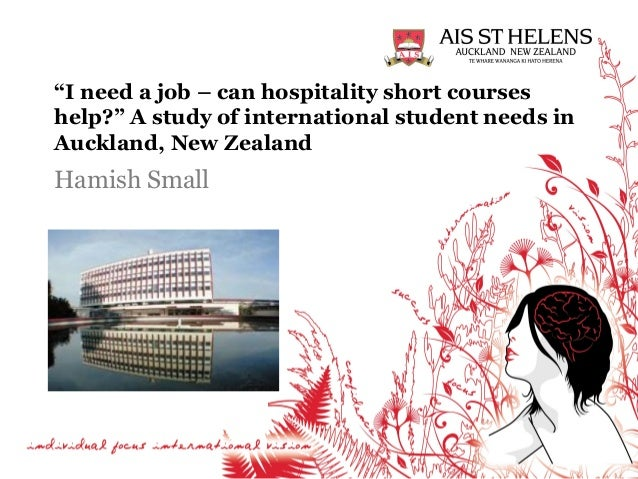 """""""I need a job – can hospitality short courses help?"""" A study of international student needs in Auckland, New Zealand Hamis..."""