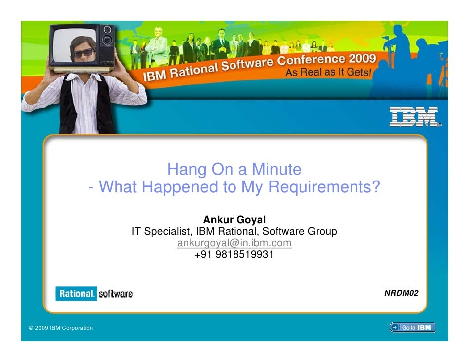Hang On a Minute                     - What Happened to My Requirements?                                           Ankur G...