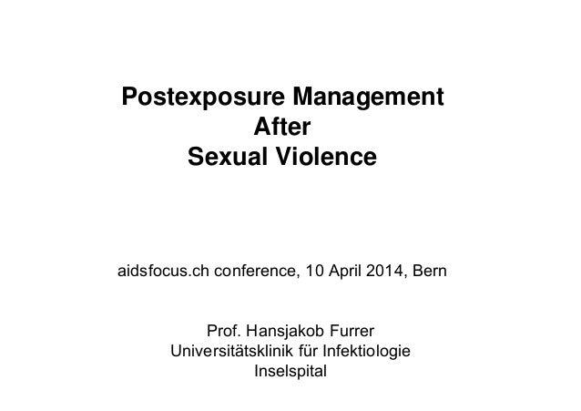 Prof. Hansjakob Furrer Universitätsklinik für Infektiologie Inselspital Postexposure Management After Sexual Violence aids...
