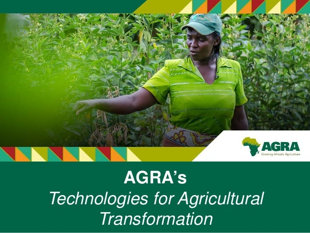AGRA's Technologies for Agricultural Transformation