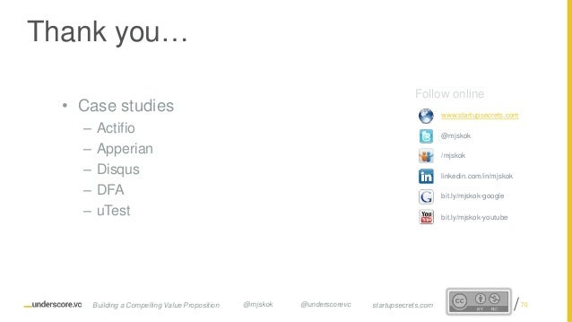 Proprietary and Confidential • Case studies – Actifio – Apperian – Disqus – DFA – uTest Follow online www.startupsecrets.c...