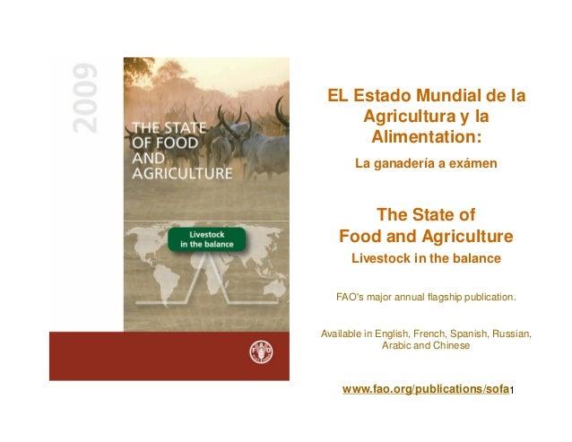 EL Estado Mundial de la Agricultura y la Alimentation: La ganadería a exámen The State of 1 The State of Food and Agricult...